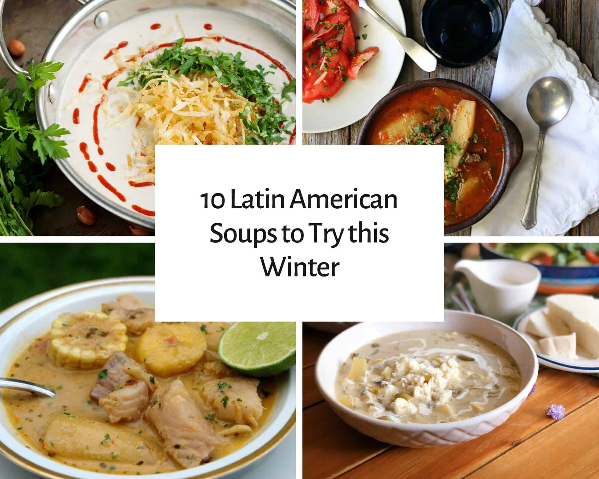 10 Latin American Soups to Try this Winter